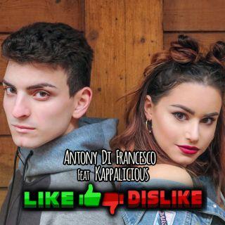 Antony Di Francesco - Like Dislike (feat. Kappalicious) (Radio Date: 20-04-2018)