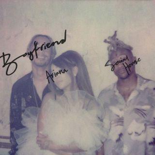 boyfriend Ariana Grande & Social House