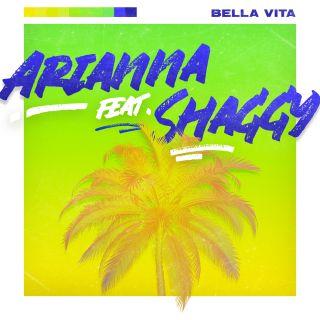 Arianna - Bella Vita (feat. Shaggy) (Radio Date: 05-07-2019)
