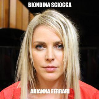 Biondina sciocca, di Arianna Ferrari