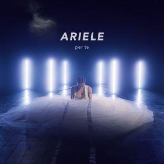 Ariele - Per Te (Radio Date: 08-01-2021)