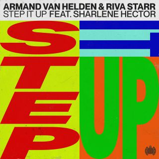 Armand Van Helden & Riva Starr - Step It Up (feat. Sharlene Hector) (Radio Date: 18-09-2020)
