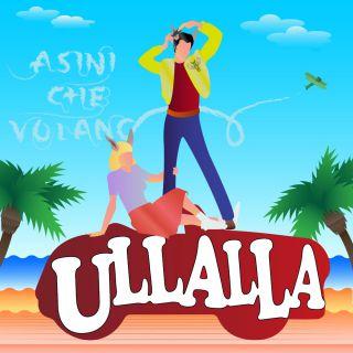 Asini Che Volano - Ullalla (Radio Date: 27-07-2020)