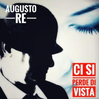 Augusto Re - Ci si perde di vista (Radio Date: 08-03-2019)