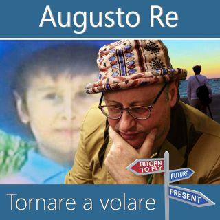 Augusto Re - Tornare A Volare (Radio Date: 14-06-2019)