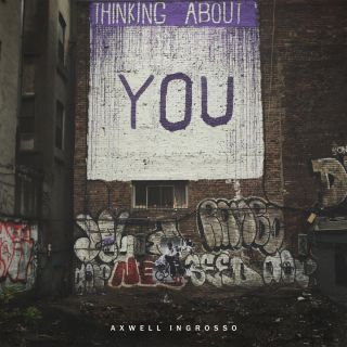Axwell /\ Ingrosso - Thinking About You (Radio Date: 27-05-2016)