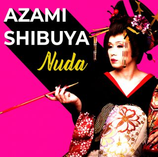 Azami Shibuya - Nuda (Radio Date: 21-12-2018)