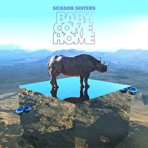Scissor Sisters - Baby Come Home (Radio Date: 28-09-2012)