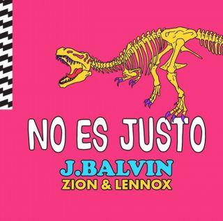 J Balvin & Zion & Lennox - No Es Justo (Radio Date: 13-07-2018)