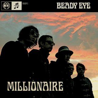 Beady Eye - Millionaire (Radio Date: Venerdì 15 Aprile 2011)