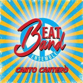 Beat Band Ensemble - Canto canterò (Radio Date: 01-05-2021)