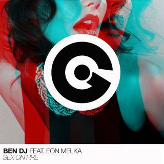 Ben DJ - Sex on Fire (feat. Eon Melka) (Radio Date: 16-02-2018)