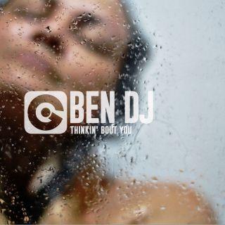 Ben Dj - Thinkin' Bout You (Radio Date: 20-01-2017)