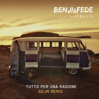 Benji & Fede - Tutto per una ragione (feat. Annalisa) (SDJM Remix) (Radio Date: 14-07-2017)