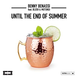 until the end of summer Benny Benassi feat. Blush & Mutungi