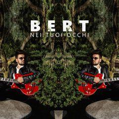 Bert - Nei tuoi occhi (Radio Date: 16-07-2018)