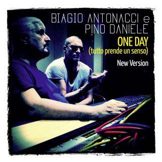 Biagio Antonacci E Pino Daniele - One Day (Tutto prende un senso) (Radio Date: 10-06-2016)