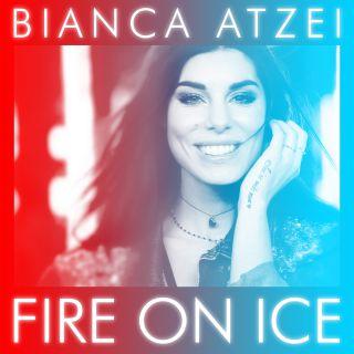 Bianca Atzei - Fire On Ice (Radio Date: 26-01-2018)