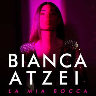 Bianca Atzei - La mia bocca (Radio Date: 21-06-2019)