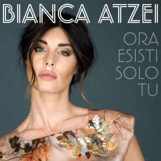 ora esisti solo tu Bianca Atzei