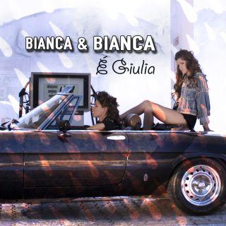 Bianca & Bianca - È Giulia (Radio Date: 21-06-2019)