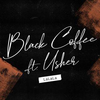 Black Coffee - LaLaLa (feat. Usher) (Radio Date: 13-09-2019)