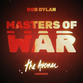 Bob Dylan - Masters of War (The Avener Rework) (Radio Date: 09-03-2018)