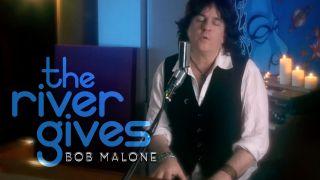 Bob Malone - The River Gives (Radio Date: 30-04-2021)