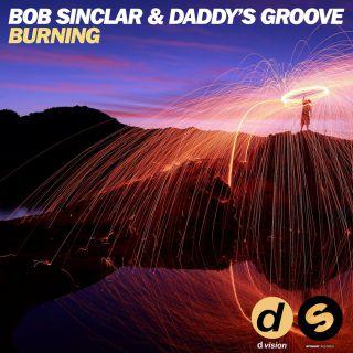Bob Sinclar & Daddy's Groove - Burning (Radio Date: 14-10-2016)