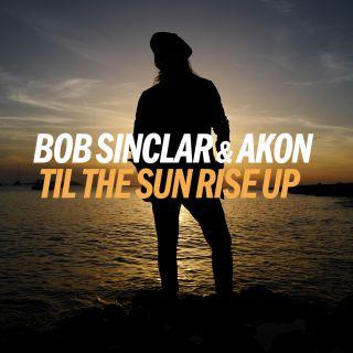 Bob Sinclar - Til The Sun Rise Up (feat. Akon) (Radio Date: 21-07-2017)