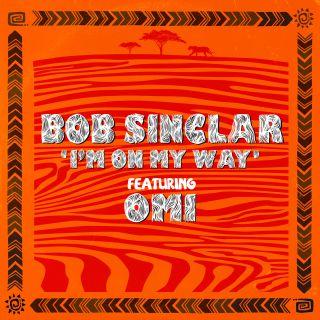 i'm on my way Bob Sinclar ft. OMI