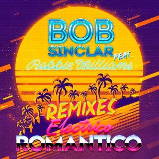 Bob Sinclar - Electrico Romantico (feat. Robbie Williams) (Remixes) (Radio Date: 08-03-2019)