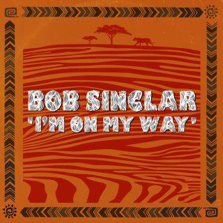 Bob Sinclar - I'm On My Way (Radio Date: 29-05-2020)