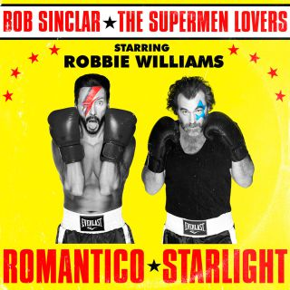 Bob Sinclar Vs The Supermen Lovers - Romantico Starlight (feat. Robbie Williams) (Radio Date: 19-04-2019)