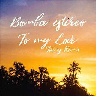 Bomba Estéreo - To My Love (Radio Date: 13-07-2018)