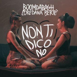 Boomdabash & Loredana Bertè - Non ti dico no (Radio Date: 04-05-2018)
