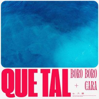 Boro Boro & Cara - Que Tal (Radio Date: 08-06-2021)