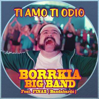 Borrkia Big Band - Ti amo ti odio (feat. Finaz) (Radio Date: 16-09-2016)
