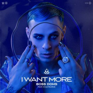 Boss Doms - I Want More (feat. Kyle Pearce) (Radio Date: 03-07-2020)