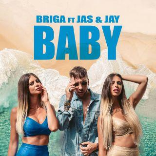 Briga - Baby (feat. Jas & Jay) (Radio Date: 05-07-2019)
