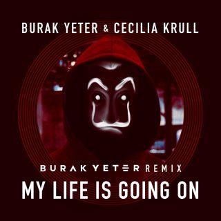 Burak Yeter & Cecilia Krull - My Life Is Going On (Burak Yeter Remix) (Radio Date: 06-07-2018)