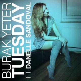 Burak Yeter - Tuesday (feat. Danelle Sandoval) (Radio Date: 14-10-2016)