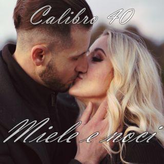 Calibro 40 - Miele E Noci (Radio Date: 30-04-2021)