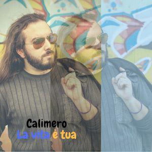 Calimero - La vita è tua (Radio Date: 14-03-2018)