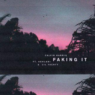 Calvin Harris - Faking It (feat. Kehlani & Lil Yachty) (Radio Date: 24-11-2017)