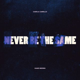 Camila Cabello - Never Be the Same (feat. Kane Brown) (Radio Date: 27-04-2018)