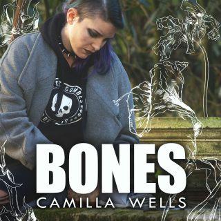 Camilla Wells - Bones (Radio Date: 04-06-2021)