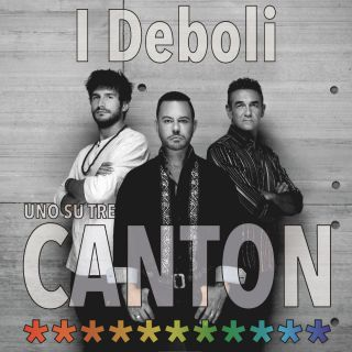 Canton - I Deboli (Radio Date: 03-05-2019)