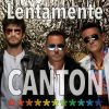 CANTON - Lentamente