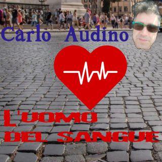 Carlo Audino - L'uomo Del Sangue (Radio Date: 11-06-2021)